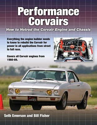 Performance Corvairs By Emerson, Seth/ Fisher, Bill